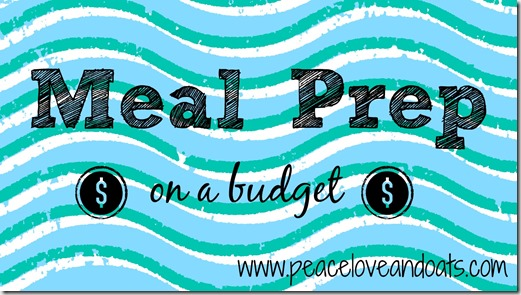 WIAW–Meal Prep On a Budget