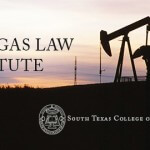 South Texas College of Law Creates Oil & Gas Law Institute