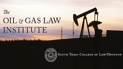 Oil & Gas Law Institute at South Texas College of Law Created