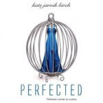 Book Review – Perfected By Kate Jarvik Birch