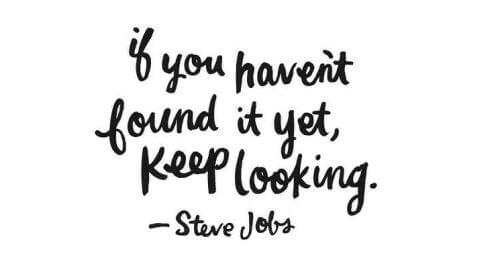 If-you-haven't-found-it-yet-keep-looking-Steve-Jobs