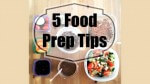 5 Food Prep Tips to Help You Eat Healthier
