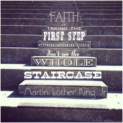 faith-is-taking-the-first-step-even-when-you-dont-see-the-whole-staircase-1