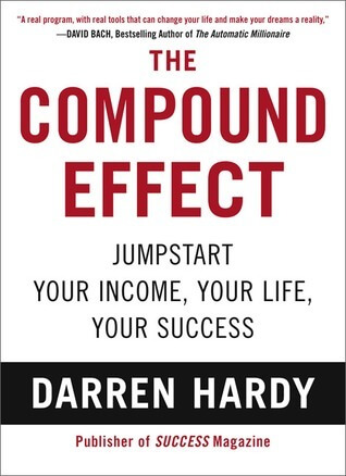 Book Review: The Compound Effect by Darren Hardy